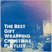 The Best Gift Wrapping Christmas Playlist by Various Artists