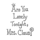 Are You Lonely Tonight, Mrs. Claus? by Dan Wilson