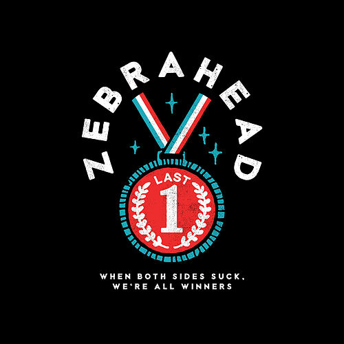 When Both Sides Suck, We're All Winners by Zebrahead