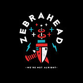 We're Not Alright de Zebrahead