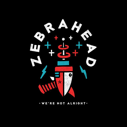 We're Not Alright by Zebrahead