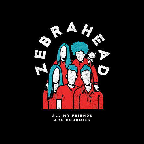 All My Friends Are Nobodies by Zebrahead