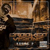 Crooked Visions by Young P