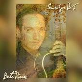 Quiero ser de ti de Beto Rivas