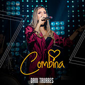 Combina (Ao Vivo) de Dani Tavares