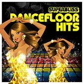 Superbliss: Dancefloor Hits by Various Artists
