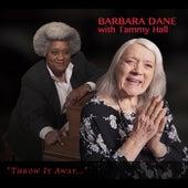 Throw It Away... (feat. Tammy Hall) de Barbara Dane
