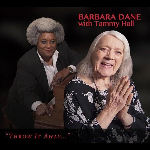 Throw It Away... (feat. Tammy Hall) by Barbara Dane