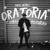 Oratoria y Otras Historias de Pavel Nuñez