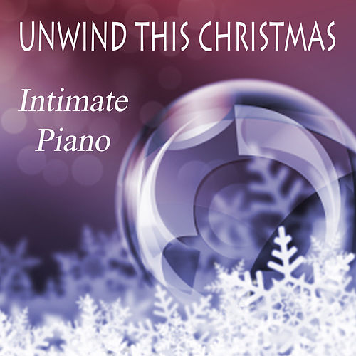 Unwind This Christmas - Intimate Piano by The O'Neill Brothers Group