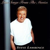 Love Songs From The Movies by Steve Lawrence