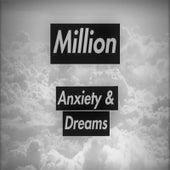 Anxiety & Dreams de Million