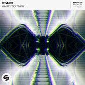 What You Think von Kyanu