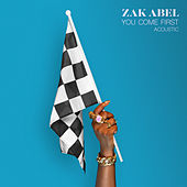 You Come First (Acoustic) de Zak Abel