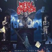 Damned If You Do von Metal Church