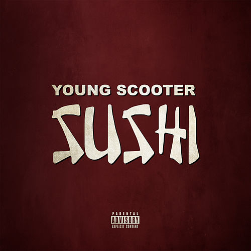 Sushi by Young Scooter
