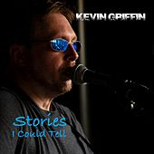 Stories I Could Tell de Kevin Griffin