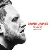 Glow (Acoustic) by Gavin James