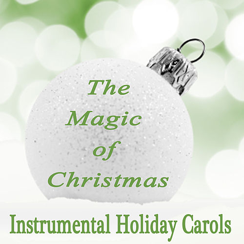 The Magic of Christmas - Instrumental Holiday Carols by The O'Neill Brothers Group