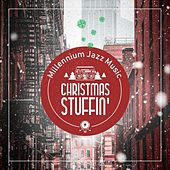 Millennium Jazz Music: Christmas Stuffin' by Various Artists