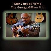 Many Roads Home by The George Gilliam Trio