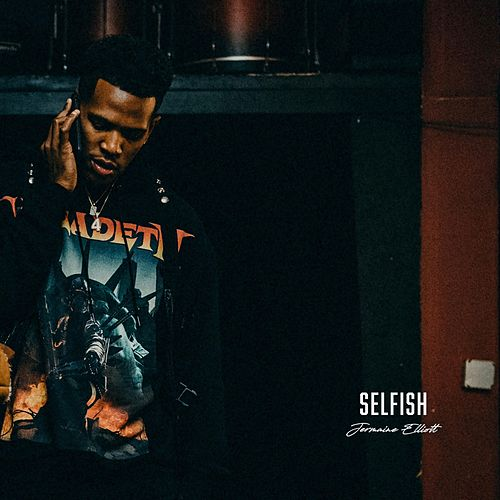 Selfish by Jermaine Elliott