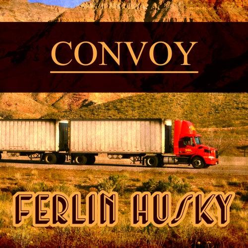 Ferlin Husky - Convoy de Ferlin Husky