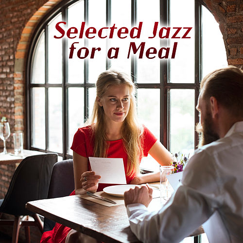 Selected Jazz for a Meal von Restaurant Music