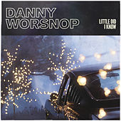 Little Did I Know by Danny Worsnop