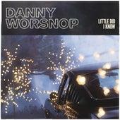 Little Did I Know von Danny Worsnop