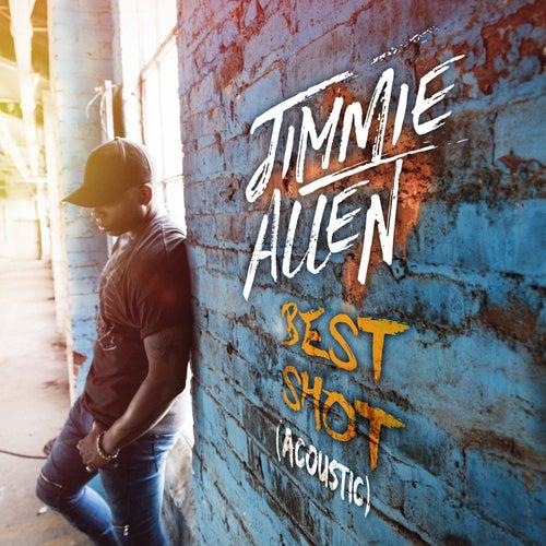 Best Shot (Acoustic) by Jimmie Allen