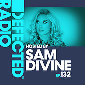 Defected Radio Episode 132 (hosted by Sam Divine) by Defected Radio