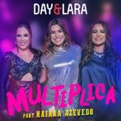 Multiplica (Participação especial de Naiara Azevedo) (Ao vivo) de Day & Lara