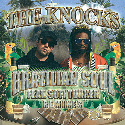 Brazilian Soul (feat. Sofi Tukker) (Remixes) de The Knocks