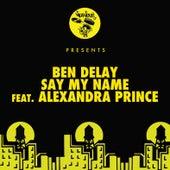 Say My Name (feat. Alexandra Prince) de Ben Delay