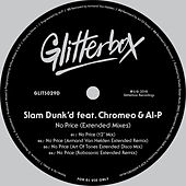 No Price (feat. Chromeo & Al-P) (Extended Mixes) von Slam Dunk'd
