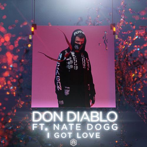 I Got Love (feat. Nate Dogg) von Don Diablo