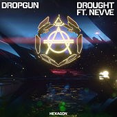 Drought (feat. Nevve) von Dropgun