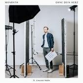 Ohne dein Herz (feat. Vincent Malin) von Monrath