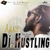 Di Hustling by Amaze