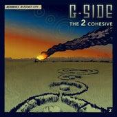 The 2 Cohesive de G-Side