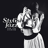 Stylish Jazz for the Evening by Vintage Cafe