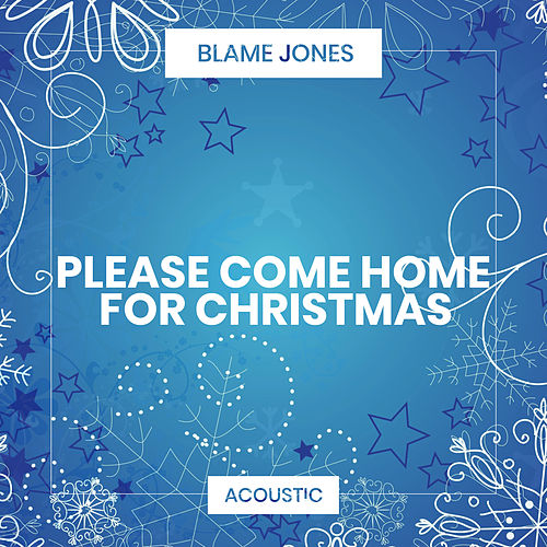 Please Come Home for Christmas (Acoustic) de Blame Jones