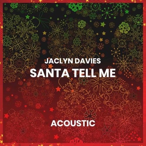 Santa Tell Me (Acoustic) von Jaclyn Davies