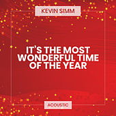 It's the Most Wonderful Time of the Year (Acoustic) de Kevin Simm