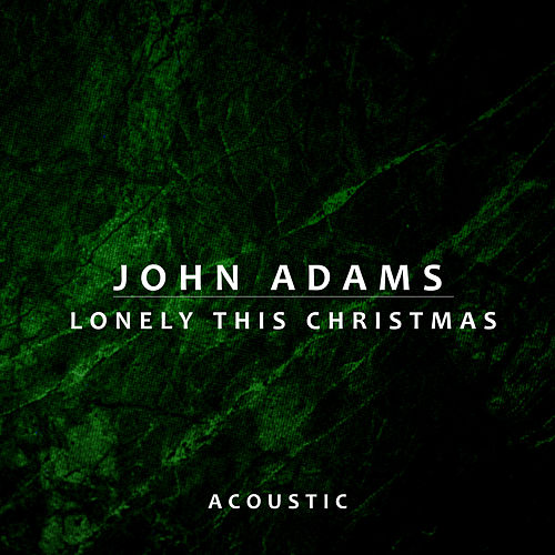 Lonely This Christmas (Acoustic) by John Adams