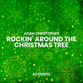 Rockin' Around the Christmas Tree (Acoustic) von Adam Christopher