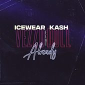Already by Icewear Vezzo