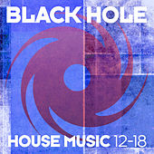 Black Hole House Music 12-18 by Various Artists