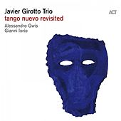 Tango Nuevo Revisited by Javier Girotto with Gianni Iorio